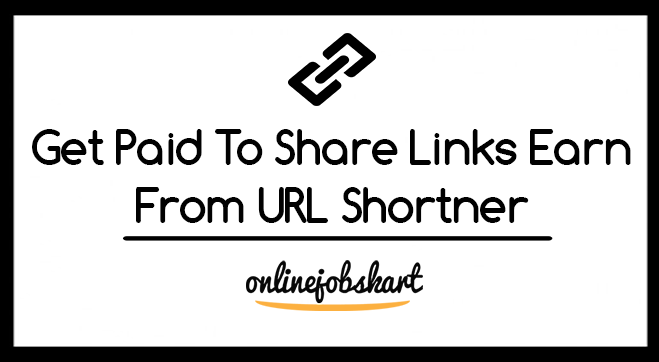 Get Paid To Share Links Earn From URL Shortner { High Paying }
