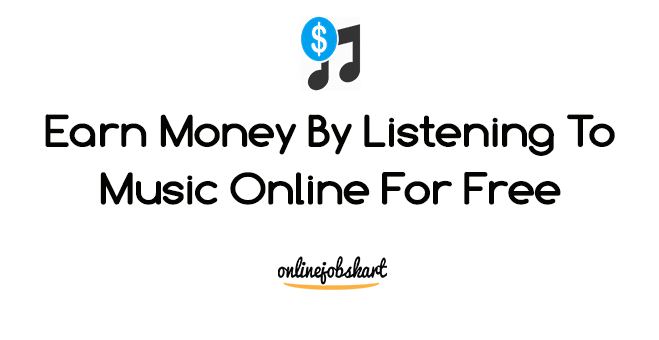 Earn money listening to music online