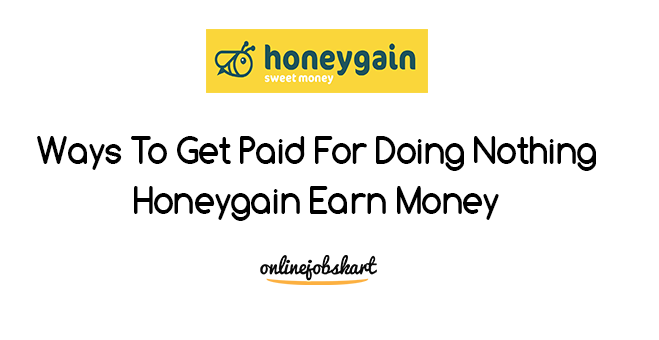 get paid for doing nothing Honeygain