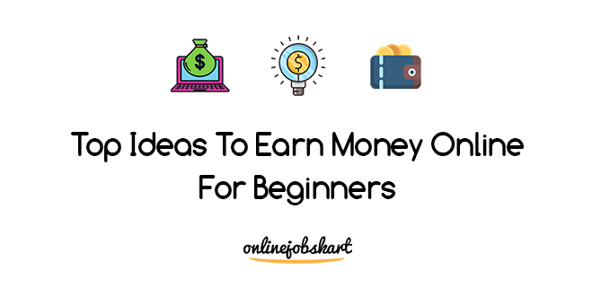 new ideas to make money online for beginners
